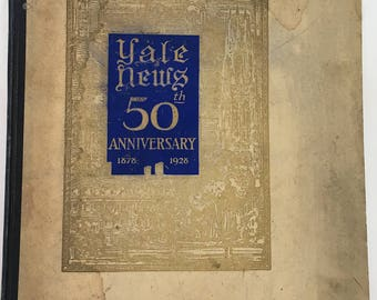 Vintage Rare 1928 Yale News 50th Anniversary 1878 - 1928 Hard Cover Book - LIMITED EDITION number 33 of 100