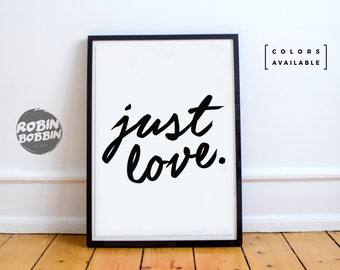 Just Love - Poster with Love - Wall Decor - Minimal Art - Home Decor - Valentines Gift - Anniversary Gift