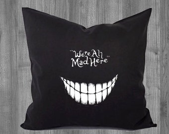 We're All Mad Here Pillow Cover- Alice In Wonderland, Cheshire Cat Pillow Case 16x16 or 18x18