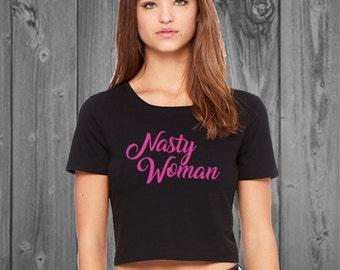 Nasty Woman Crop Top