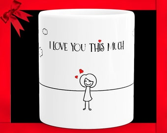 I Love You This Much Coffee Mug - Cute Gift For Boyfriend Valentines Day Gifts