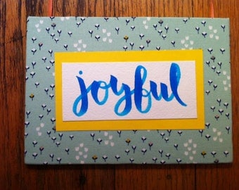 Joyful Message,  Fabric Sign, Wall Art, Nursery Decor, New Baby Gift, Cloth Sign, Hand Crafted, Hand Lettered, Hand Made, Home Decor