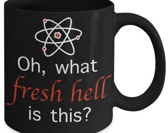 What the Fresh Hell is This? Funny Coffee Mug for Sheldon Fans