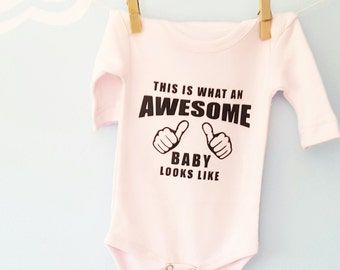 This is what an AWESOME baby looks like Onesie /Baby Announcement Onesie/Funny baby oneise/Baby Clothes /Baby Shower Gift
