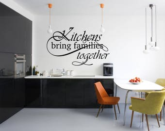 Kitchens bring families together Kitchen Vinyl Wall Quote