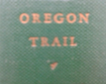 The Oregon Trail - Fascinating Book by Francis Parkman.