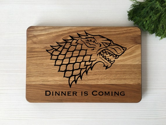 Game of Thrones cutting board,Dinner is Coming,House Stark,personalized gifthousewarming gift,birthday gift,gift for him,wood cutting board