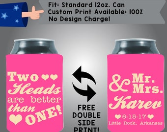 Two Heads Are Better Than One Mr & Mrs Name Date City State Collapsible Neoprene Wedding Can Cooler Double Side Print (W136)