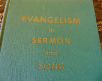 Evangelism in Sermon and Song    1946    E.O. Sellers   Moody Bible Institute Chicago  OOP