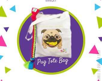 Pug Tote Bag - shopping bag - pug gift - canvas bag - fawn pug - quote - dog toy - handmade - shopping - bag