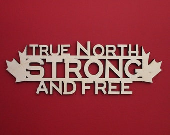 True North Strong & Free, Canada, Anthem, Proud to be Canadian, Wooden, Sign, Quote, Saying, Wall Decor, Laser, Cut Out, Wood, Canada Day