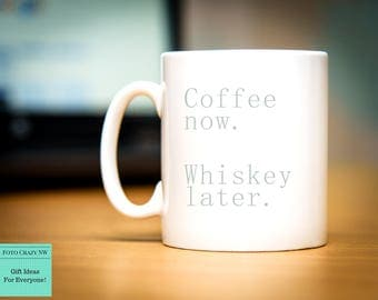Father's Day Gift   Coffee Now, Whiskey Later   Dad Mug   Fathers Day Present   Present For Dad   Dad Gift