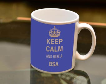 MOTORBIKE Gift Keep Calm Ride a BSA Sublimation Printed Mug. Ideal for the BSA owning Biker and Coffee or Tea lover