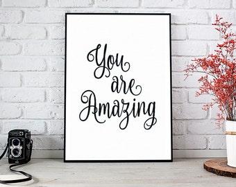 You Are Amazing, Printable Art, Printable Decor, Instant Download Digital Print, Motivational Art, Decor, Wall Art Prints