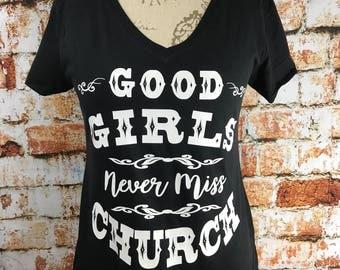 Good Girls Never Miss Church T Shirt