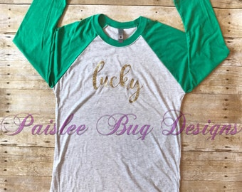 Lucky Shirt, St. Patrick's Day Shirt, Glitter Shirt, St. Patrick's Day Raglan, Lucky Raglan, Women's Shirt