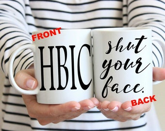 Boss Lady Mug Boss Mug for Boss Personalized Lady Boss Gift for Boss Office Mug HBIC Head Bitch In Charge Mug Shut Your Face Gift for CEO