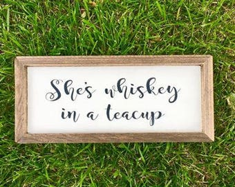 She's Whiskey in a Teacup, Framed Sign, Rustic Sign, Boho Decor, Boho Decor, Country Home Decor,