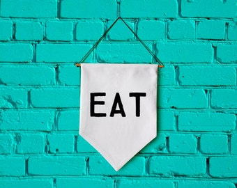 EAT wall banner wall hanging wall flag canvas banner quote banner single pennant motivational quote inspirational