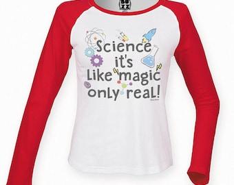 Ladies Raglan Baseball T Shirt SCIENCE Its Like MAGIC