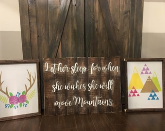 Let her sleep for when she wakes she will move mountains, wood sign, mountains, deer with flowers, sign, sleep, little girl, baby, nursery