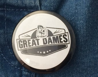 Great Dames button badge