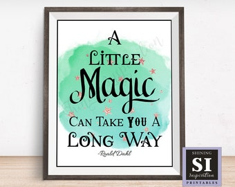 A Little Magic Can Take You A Long Way quote, Roald Dahl quote, Star quote, magic printable, circus inspired, James and the Giant peach