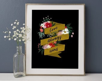 "REDUCED PRICE - Love Always Wins Gift, Wall Art, Home Decor, Sentimental Gift for Her, Flowers, Digital Wall Art Print, 8x10"", SALE"