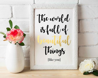 Real Foil Print // The World is Full of Wonderful Things [like you] // Frame Optional // 5x7, 8x10 // Decor //Gift