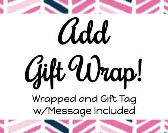 Add Gift Wrap and Personal Message!