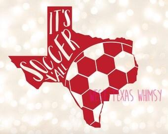 It's Soccer Ya'll SVG, texas soccer svg, soccer mom svg, soccer brother svg, texas sports svg, texas sports decor, instant download