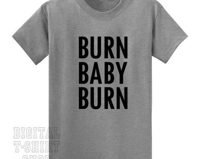 Burn Baby Burn T-Shirt
