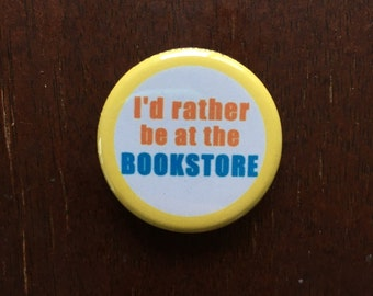 I'd Rather Be at the Bookstore Button