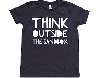 Think Outside The Sandbox Toddler Shirt