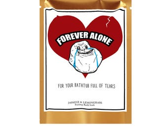 Forever Alone Bath Soak