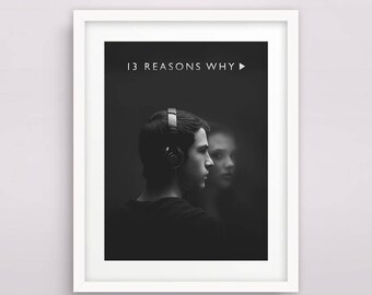 Print / Poster, '13 Reasons Why', Wall Art, Modern, Minimal, Wall Decor, Home Decor, Inspirational Print, Quote Print, Typography
