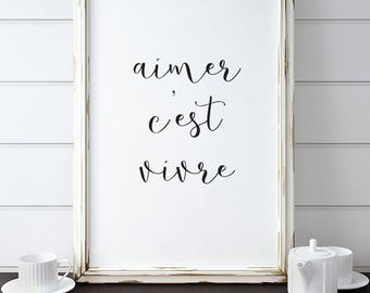 French Phrase Print. Aimer c'est vivre. To love is to live. Insta Download. Home Decor.