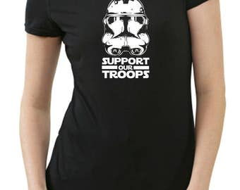 Support our troops Stormtrooper ladies T-Shirt