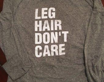 Leg Hair Don't Care Slouchy Gray Long Sleeve