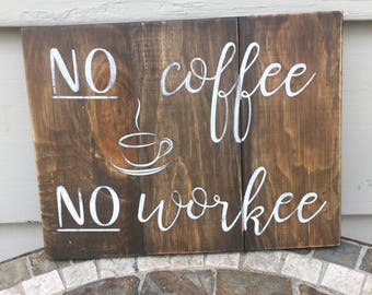 No Coffee No Workee Sign, Coffee Addict, Coffee Lovers, Caffeine Addict