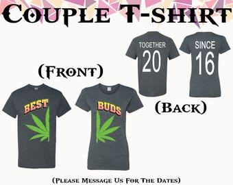 Best Buds T Shirt Best Buds Weed Together Since On Back Front Back Printed Tshirt Couple T Shirts Couple Shirt Couple Tees Gift For Couple
