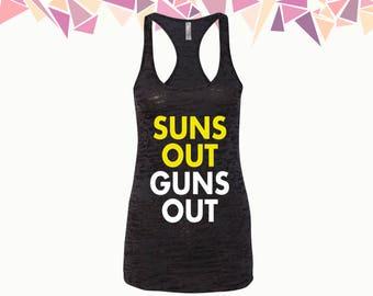 Suns Out Guns Out Tank Suns Out Guns Out Tank Top Summer Tank Women Tank Ladies Tank Burnout Racerback Tank Party Tank Gift For Her
