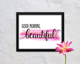 Good morning, beautiful PRINTABLE ART, Instant download, Typography art print, Home décor, Motivational wall décor, Bedroom décor