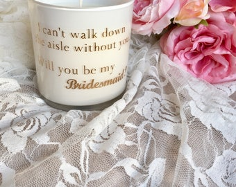 Be my bridesmaid, Bridesmaids gifts, Scented Soy Candle, Wedding, White glass jar, Bulk orders