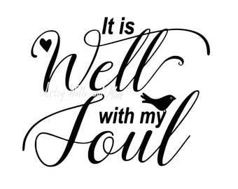 It is well with my soul SVG, png jpg CUT file, It is well with my soul quote, scripture svg, bible verse svg, Christian svg, silhouette