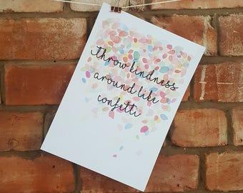 Throw kindness around like confetti A4 print
