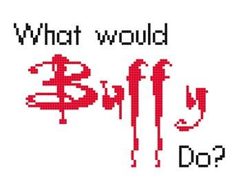 What Would Buffy Do? Small Cross Stitch Pattern