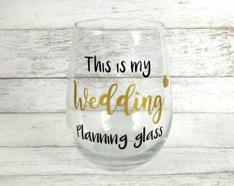 This Is My Wedding Planning Glass//Stemless Wine Class//Personalized Wine Glass//Wedding Gift//Engagement Gift//Bride To Be//Gift For Bride