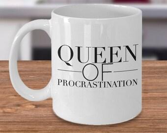 QUEEN OF PROCRASTINATION - Mug Design 2