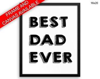 Best Dad Ever Wall Art Framed Best Dad Ever Canvas Print Best Dad Ever Framed Wall Art Best Dad Ever Poster Best Dad Ever Home Art Best Dad